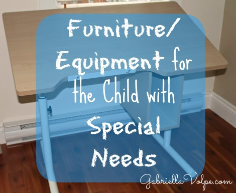Furniture Equipment for the Child with Special Needs