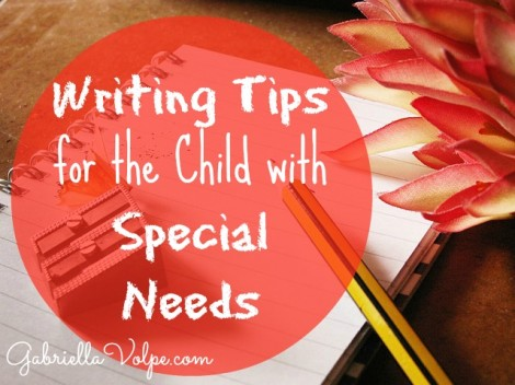 Writing tips for the Child with Special Needs
