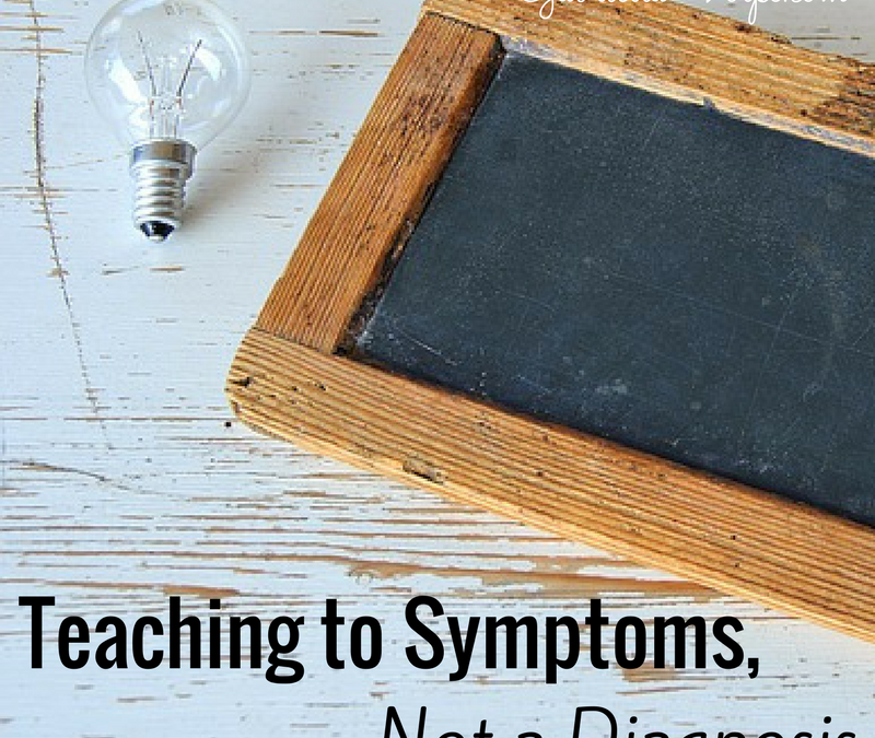 Teaching to Symptoms, Not a Diagnosis