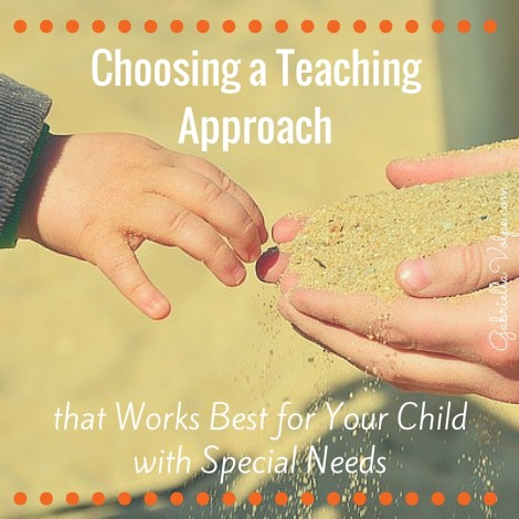 Choosing a Teaching Approach that Works Best for Your Child with Special Needs